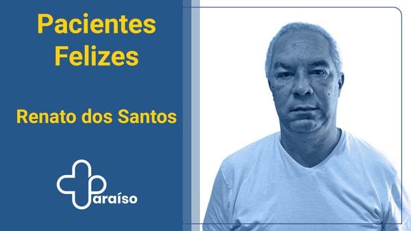Paciente Renato dos Santos - Tratamento Emocional